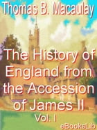 History of England from the Accession of James II, Volume I