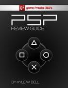 Game Freaks 365's PSP Review Guide by Kyle W. Bell