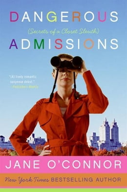 Book Dangerous Admissions: Secrets of a Closet Sleuth by Jane O'Connor