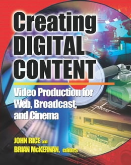 Book Creating Digital Content by Rice, John