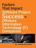 Factors That Impact Software Project Success in Offshore Information Technology (IT) Companies 0cdce96f-5945-467e-b7b5-277aa8cdafd5