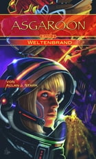ASGAROON (2) - Weltenbrand: Science Fiction by Allan J. Stark