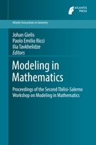 Modeling in Mathematics: Proceedings of the Second Tbilisi-Salerno Workshop on Modeling in Mathematics by Johan Gielis