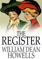 The Register: A Farce by William Dean Howells