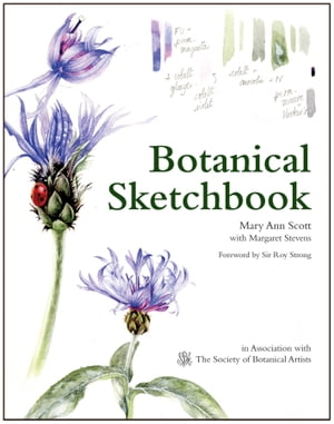 Botanical Sketchbook Drawing,  painting and illustration for botanical artists