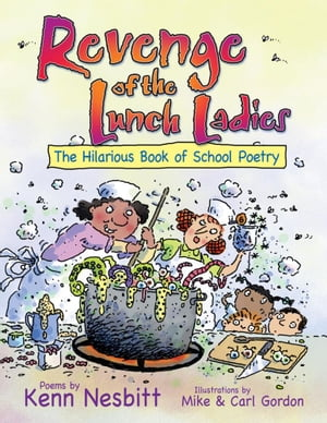 Revenge of the Lunch Ladies The Hilarious Book of School Poetry