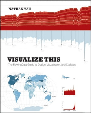 Visualize This The FlowingData Guide to Design,  Visualization,  and Statistics