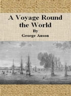 A Voyage Round the World by George Anson