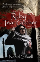 The Ruby Tear Catcher by Nahid Sewell