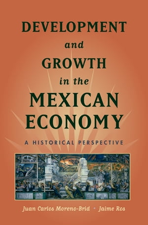 Development and Growth in the Mexican Economy A Historical Perspective