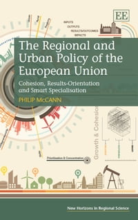 The Regional and Urban Policy of the European Union: Cohesion, Results-Orientation and Smart…