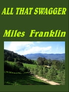 ALL THAT SWAGGER by Miles Franklin