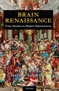 Brain Renaissance: From Vesalius to Modern Neuroscience