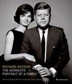 The Kennedys: Portrait of a Family by Richard Avedon