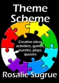 Theme Scheme: Creative Ideas, Activities, Games, Puzzles, Plays, Quizzes fd200615-6ab4-493c-a3b1-4a7cde8ba67a