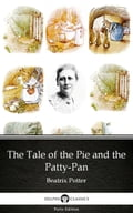 The Tale of the Pie and the Patty-Pan by Beatrix Potter - Delphi Classics (Illustrated) f3e7faf9-0ff2-4e03-a41e-baa2ddcad7bb