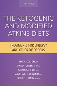 The Ketogenic and Modified Atkins Diets, 6th Edition: Treatments for Epilepsy and Other Disorders