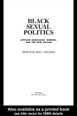 Book Black Sexual Politics: African Americans, Gender, and the New Racism by Collins, Patricia Hill