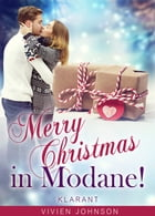 Merry Christmas in Modane! Weihnachtsroman by Vivien Johnson