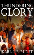 Thundering Glory of Nothing 4bf8524b-ef2f-4091-965d-ee4ba41e1a06
