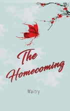 The Homecoming by Maitry