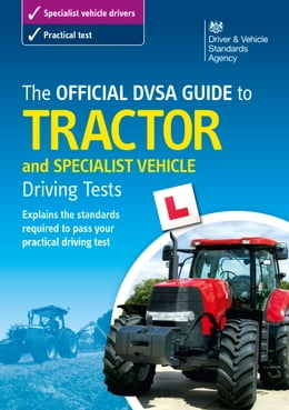 Book The Official DVSA Guide to Tractor and Specialist Vehicle Driving Tests by DVSA The Driver and Vehicle Standards Agency