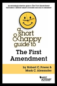 A Short and Happy Guide to the First Amendment