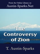 The Controversy of Zion by T. Austin-Sparks