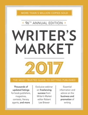 Writer's Market 2017 The Most Trusted Guide to Getting Published