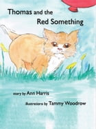 Thomas and the Red Something by Ann Harris