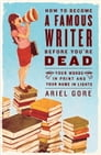 How to Become a Famous Writer Before You're Dead Cover Image