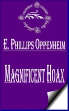 Magnificent Hoax by E. Phillips Oppenheim