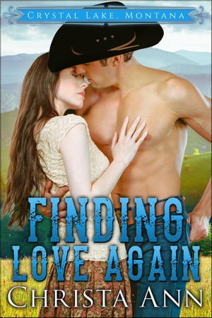 Finding Love Again: Crystal Lake, Montana, #1