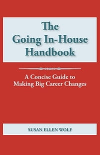 The Going In-House Handbook: A Concise Guide to Making Big Career Changes