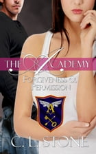 The Academy - Forgiveness and Permission: The Ghost Bird Series #4 by C. L. Stone