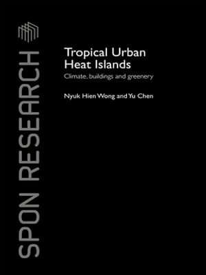Tropical Urban Heat Islands Climate,  Buildings and Greenery