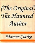 The Haunted Author by Marcus Clarke