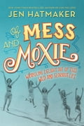 Of Mess and Moxie 8f029922-3d30-4bd2-abb1-782add0f98eb