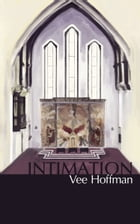 Intimation by Vee Hoffman