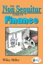 The Non Sequitur Guide to Finance by Wiley Miller