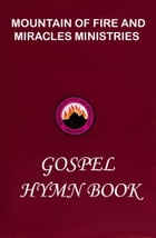 Mountain of fire and miracles ministries gospel hymn book by Dr. D. K. Olukoya