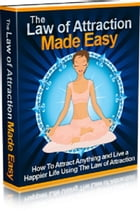 The Law Of Attraction Made Easy by Anonymous