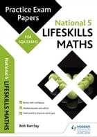 National 5 Lifeskills Maths: Practice Papers for SQA Exams by Bob Barclay