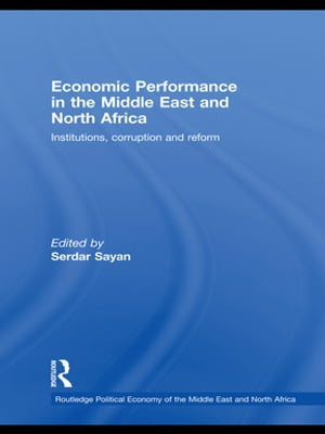 Economic Performance in the Middle East and North Africa Institutions,  Corruption and Reform