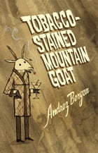 Tobacco-Stained Mountain Goat by Andrez Bergen