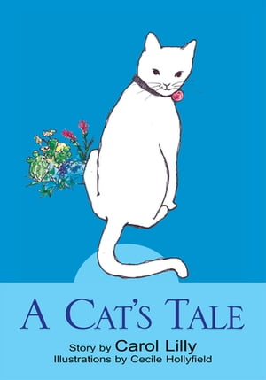 A Cat's Tale by Carol Lilly