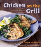Chicken on the Grill: 100 Surefire Ways to Grill Perfect Chicken Every Time by Cheryl Alters Jamison