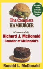 The Complete Hamburger: Beyond the Golden Arches by Ronald McDonald