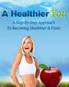 A Healthier You by Anonymous