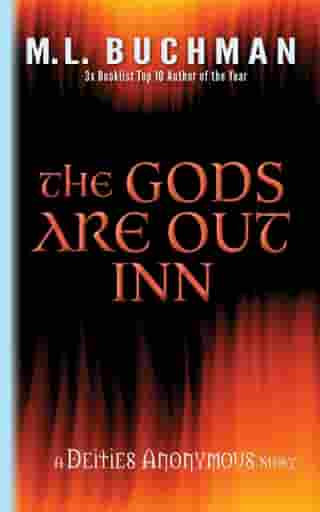 The Gods Are Out Inn by M. L. Buchman